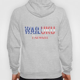 Wailuku Hawaii Hoody