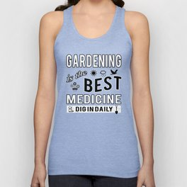 Gardening is the Best Medicine: Dig in Daily Unisex Tank Top