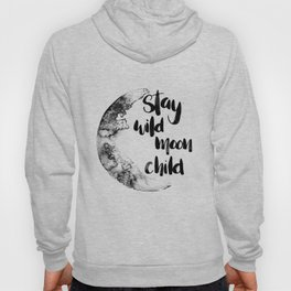Stay Wild Moon Child Watercolor Hoody
