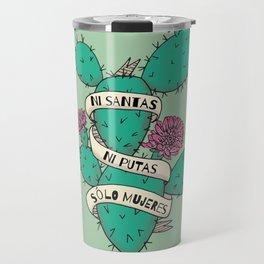 Ni Santas, Ni Putas, Solo Mujeres Gallery Print Travel Mug