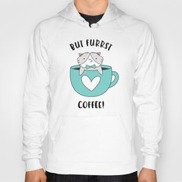 But Furrst Coffee Hoody