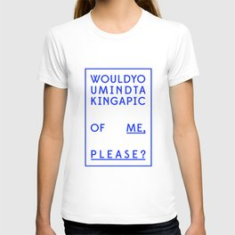 Would you mind? (blue) T-shirt