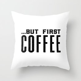 But first coffee, business printable, coffee morning, modern kitchen art, quote kitchen print, coffe Throw Pillow