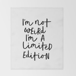I'm Not Weird I'm a Limited Edition black-white typographic poster design home decor canvas wall art Throw Blanket