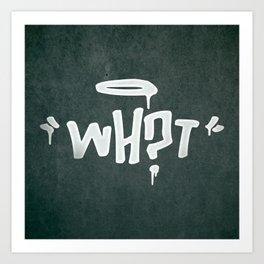 WH?T Art Print