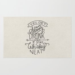 ...I Stay Whiskey Neat Rug