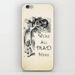 Alice in Wonderland Quote - We're All Mad Here - Cheshire Cat Quote - 0104 iPhone Skin