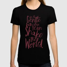 Kindness quote by Mahatma Gandhi, Satyagraha, in a gentle way, you can shake the world, non violence T-shirt