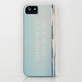 dream higher than the sky & deeper than the ocean ... iPhone Case