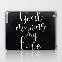 Good Morning My Love #Love #valentines Laptop & iPad Skin