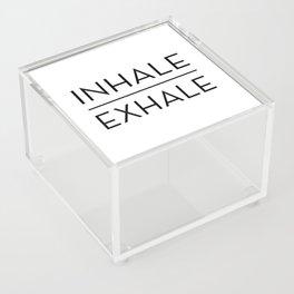 Inhale Exhale Breathe Quote Acrylic Box