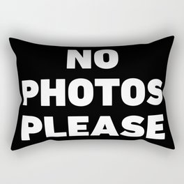 No Photos Please Rectangular Pillow
