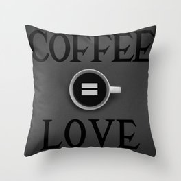 Coffee equals LOVE Throw Pillow