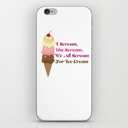 I Scream, You Scream, We All Scream for Ice Cream iPhone Skin