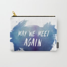 may we meet again Carry-All Pouch