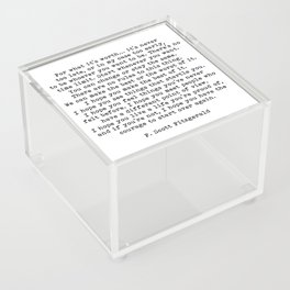Life quote, For what it's worth, F. Scott Fitzgerald Quote Acrylic Box