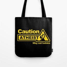 Caution - Atheist Tote Bag