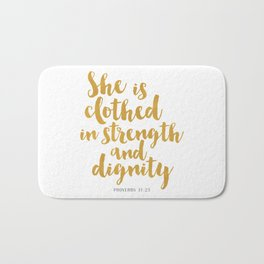 She is clothed in strength and dignity - Proverbs 32:25 Bath Mat