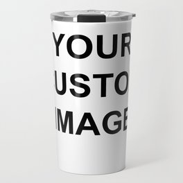 Custom- Do Not purchase on here,Please send me email with image christineiris@gmail.com  Thanks :) Travel Mug