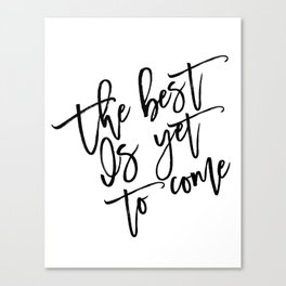 The Best Is Yet To Come,Frank Sinatra Quote,Inspirational Quote,Motivational Poster,Typography Art Canvas Print