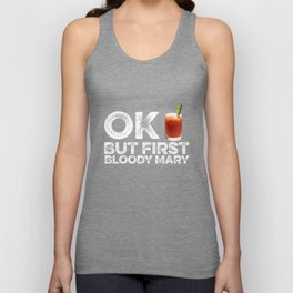 OK But First Bloody Mary Unisex Tank Top