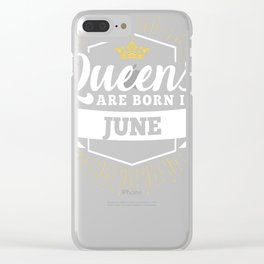 Queens are born in June Clear iPhone Case