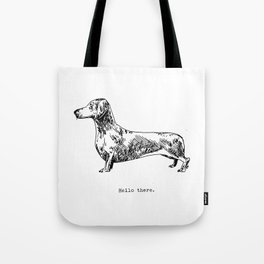 Hello There, Dachshund Tote Bag