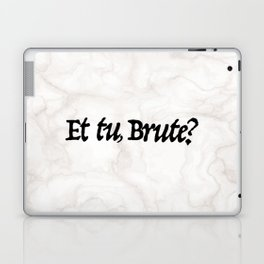"""""""Et tu, Brute?"""" Julius Caesar's Last Words Laptop & iPad Skin"""