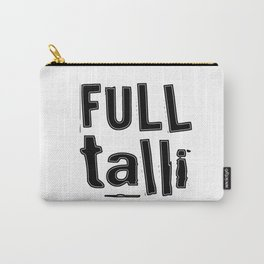 Full Talli (Totally Drunk) Carry-All Pouch