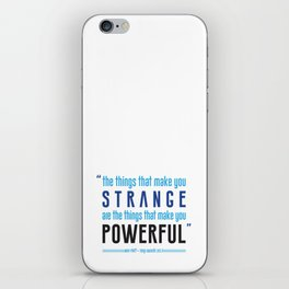 Strange is Powerful iPhone Skin