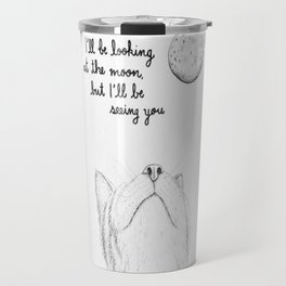 I'll Be Seeing You Travel Mug