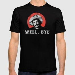 Well Bye in White Stencil  T-shirt