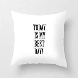 Today is my bestday! Throw Pillow