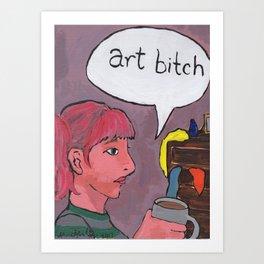 Art Bitch Art Print