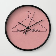 Hang In There. Wall Clock