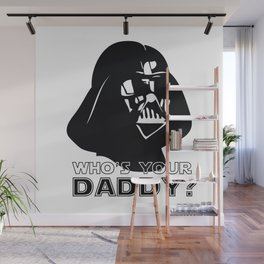 Who's Your Daddy? - Darth Vader Wall Mural