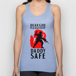Military Quotes: Dear God Please Keep My Daddy Safe Unisex Tank Top
