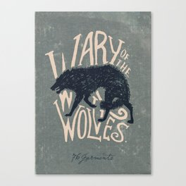Wary of the Wolves Canvas Print