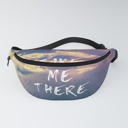Take Me There Beach Sunset Text Fanny Pack