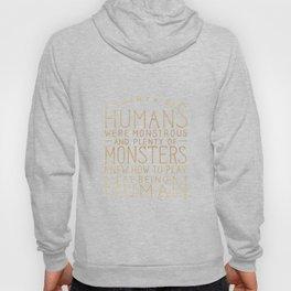Plenty of Humans Were Monstrous Hoody