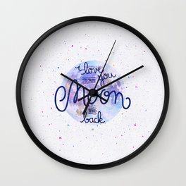 I love you to the moon and back 2 Wall Clock