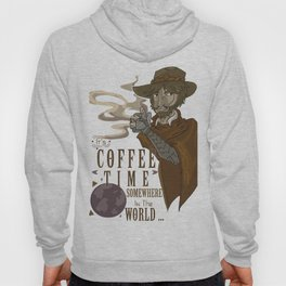 Coffee Time Somewhere... Hoody