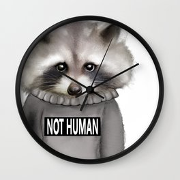 Raccoon Not human Wall Clock
