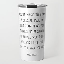 You've made this day a special day, Travel Mug
