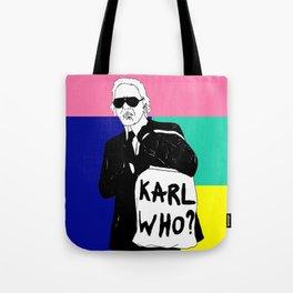 KARL WHO Tote Bag
