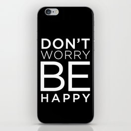 dont worry be happy iPhone Skin
