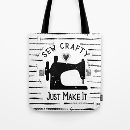 Sew Crafty - Just Make It - Do It Yourself - Tote Bag