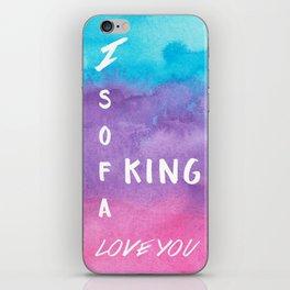 I Sofa King Love You iPhone Skin