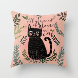 ALL YOU NEED IS LOVE AND A CAT Throw Pillow