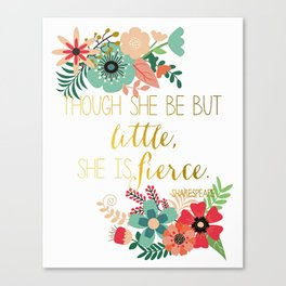 Though She Be But Little She is Fierce-Modern Floral Art Print Canvas Print